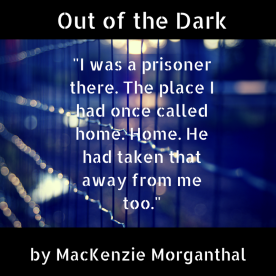 -I was a prisoner there. The place I had once called home. Home. He had taken that away from me too.-