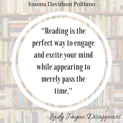 -Reading is the perfect way to engage and excite your mind while appearing to merely pass the time.-