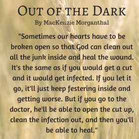 -Sometimes our hearts have to be broken open so that God can clean out all the junk inside and heal the wound. It's the same as if you would get a cut and it would get infected. If you l