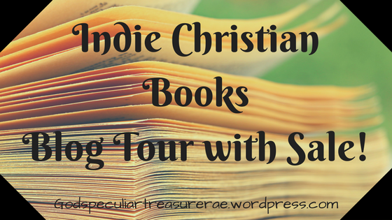 Indie Christian Books Blog Tour with Sale!