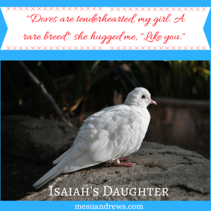 Copy of _Doves are tenderhearted, my girl. A rare breed._ she hugged me, _Like you._ (1)