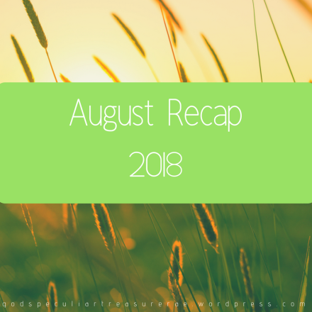 August Recap 2018